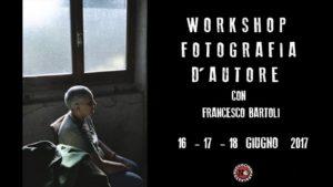 Workshop fotografia d'autore con Francesco Bartoli